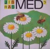Jíš rád med?